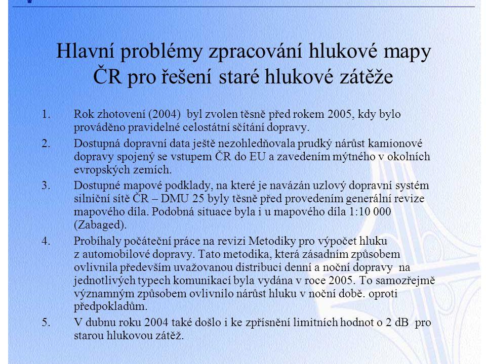 Hlavní problémy zpracování hlukové mapy ČR pro řešení staré hlukové zátěže