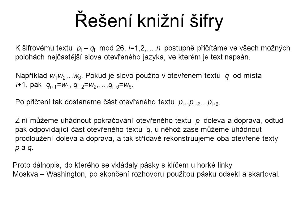 Řešení knižní šifry K šifrovému textu pi – qi mod 26, i=1,2,…,n postupně přičítáme ve všech možných.