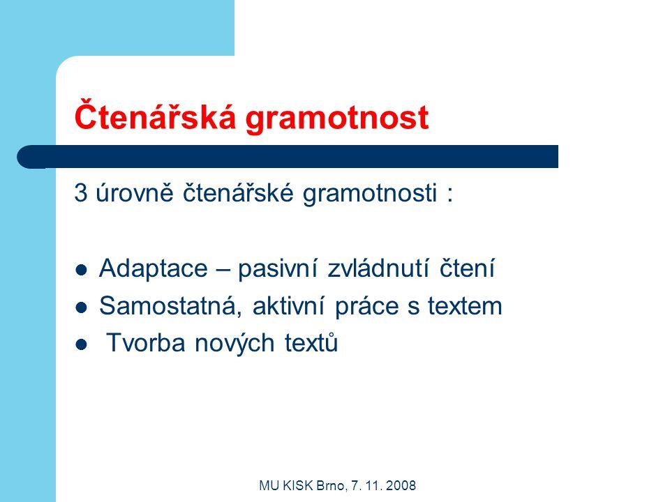 Čtenářská gramotnost 3 úrovně čtenářské gramotnosti :