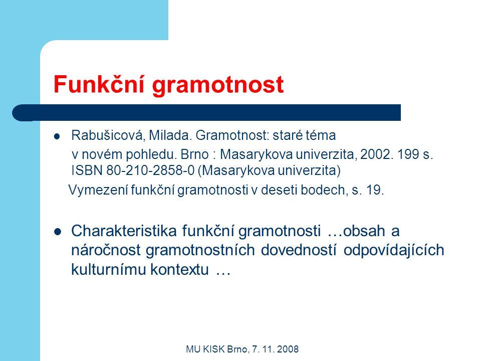 Funkční gramotnost Rabušicová, Milada. Gramotnost: staré téma.