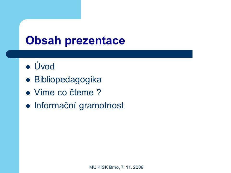 Obsah prezentace Úvod Bibliopedagogika Víme co čteme