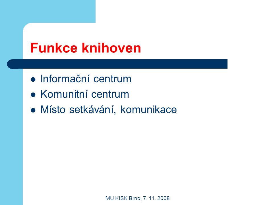 Funkce knihoven Informační centrum Komunitní centrum