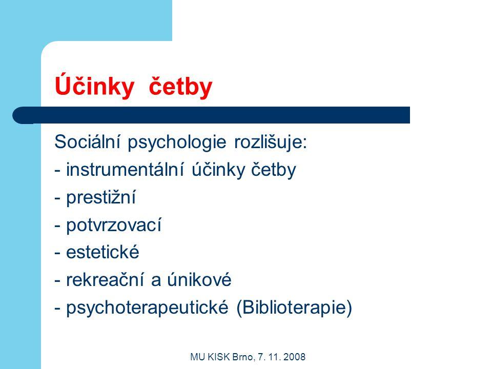 Účinky četby Sociální psychologie rozlišuje: