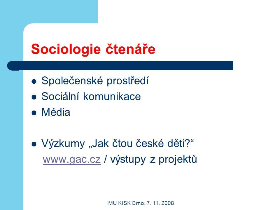 Sociologie čtenáře Společenské prostředí Sociální komunikace Média