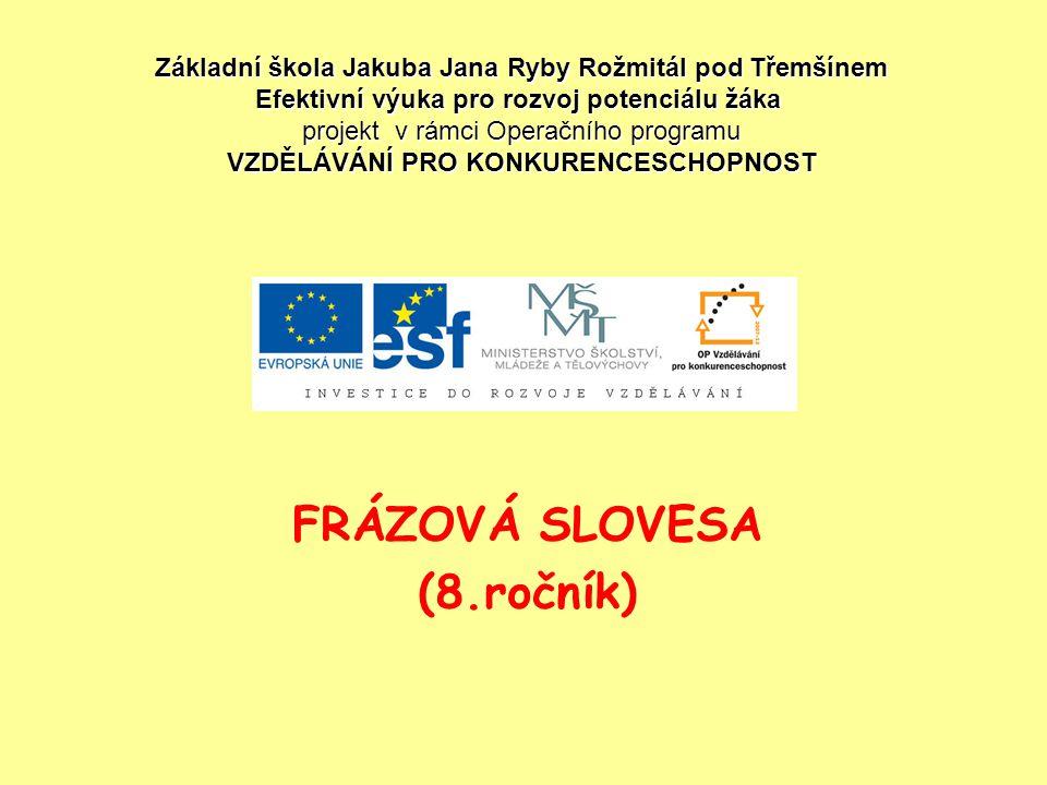 FRÁZOVÁ SLOVESA (8.ročník)