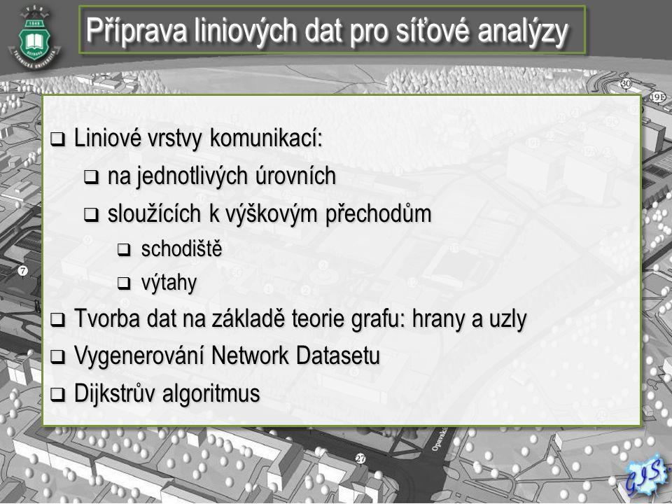 Příprava liniových dat pro síťové analýzy