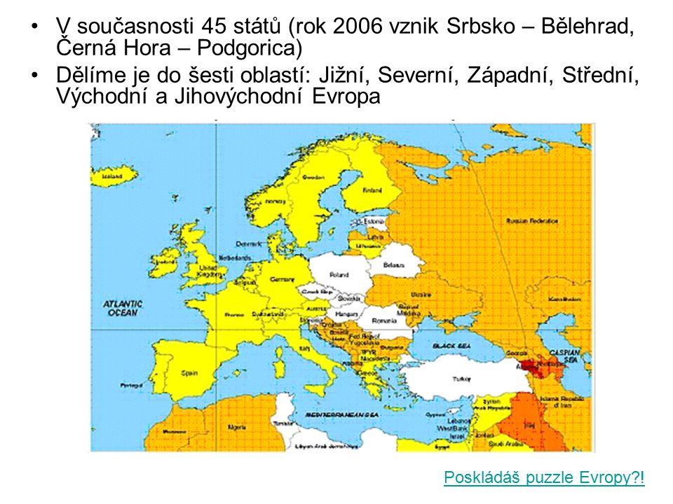V současnosti 45 států (rok 2006 vznik Srbsko – Bělehrad, Černá Hora – Podgorica)