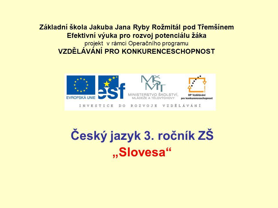 """Český jazyk 3. ročník ZŠ """"Slovesa"""