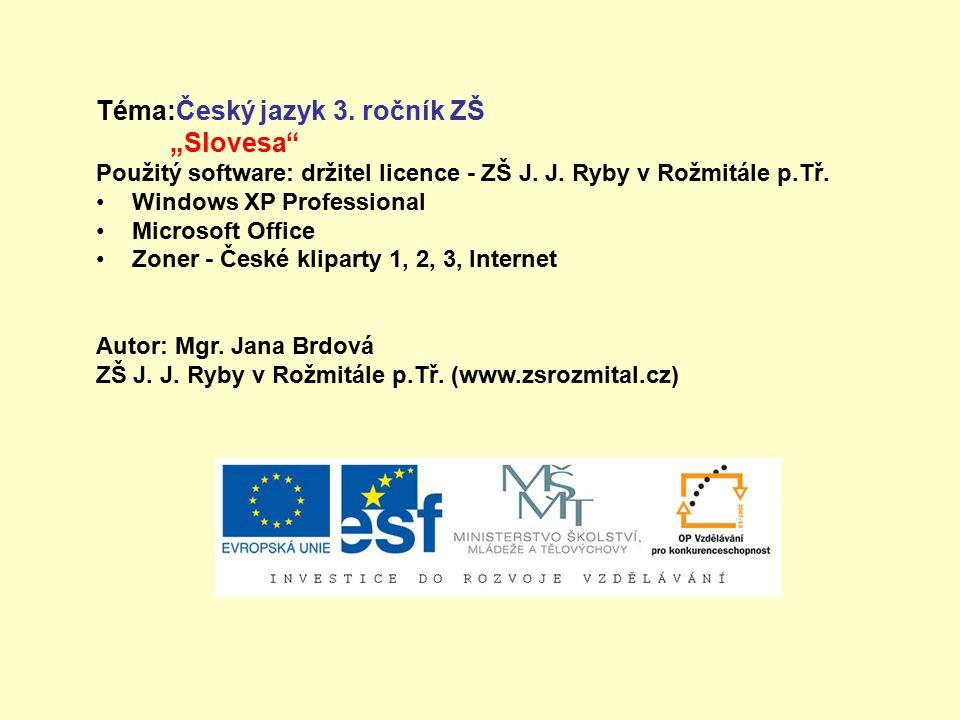 """Téma:Český jazyk 3. ročník ZŠ """"Slovesa"""