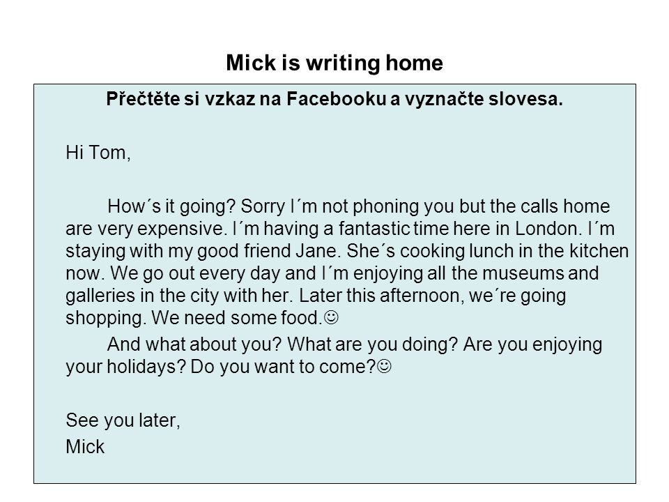 Mick is writing home
