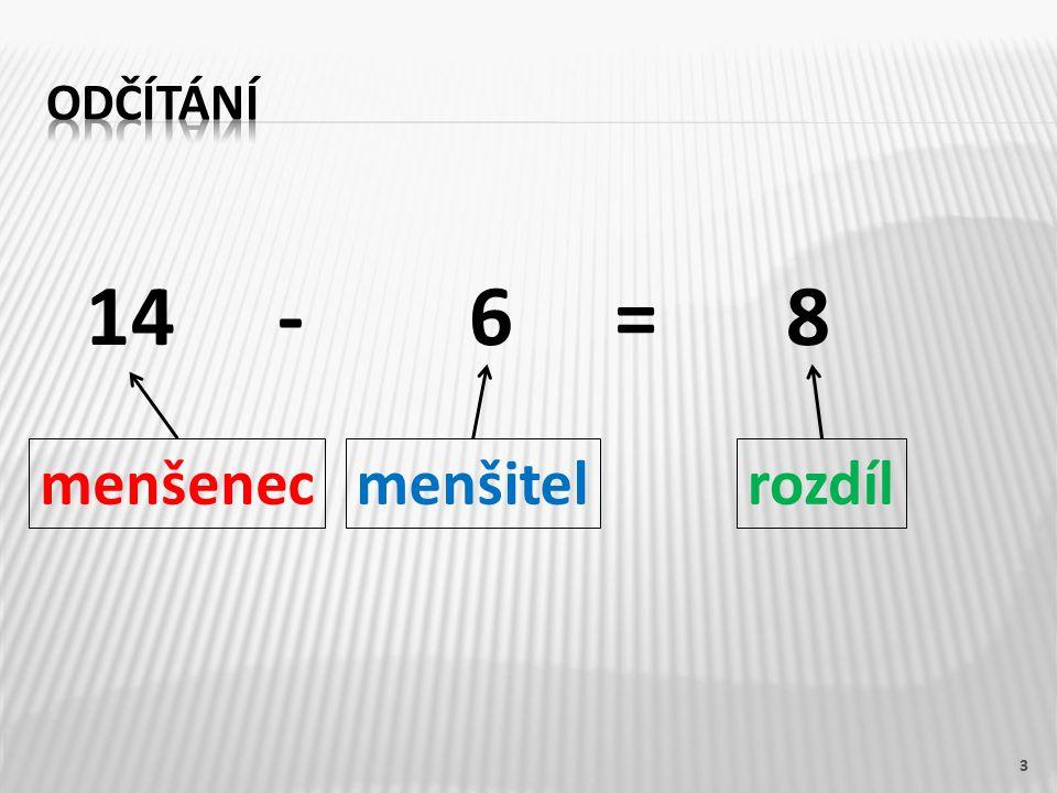 Odčítání 14 - 6 = 8 menšenec menšitel rozdíl