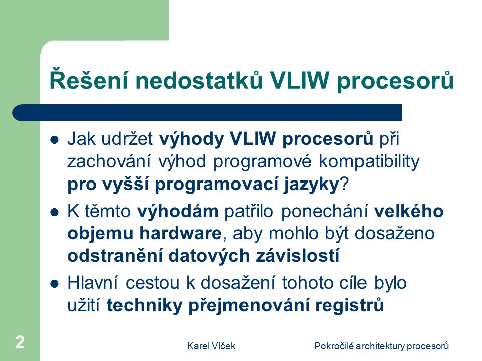 Řešení nedostatků VLIW procesorů