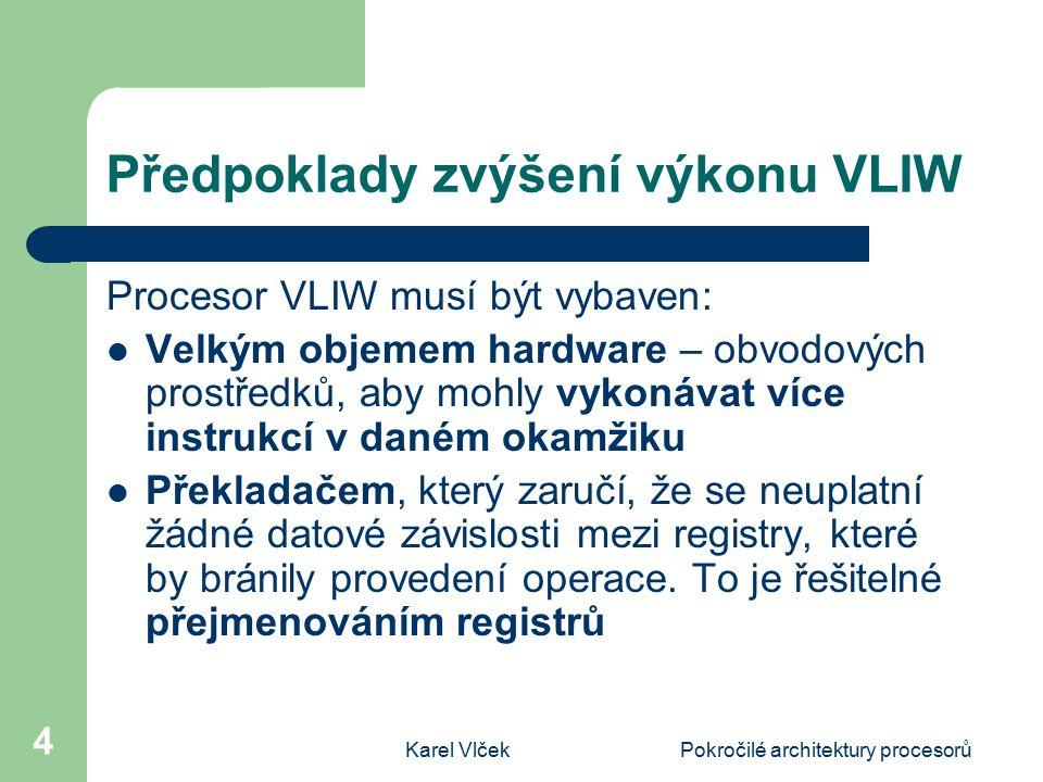 Předpoklady zvýšení výkonu VLIW