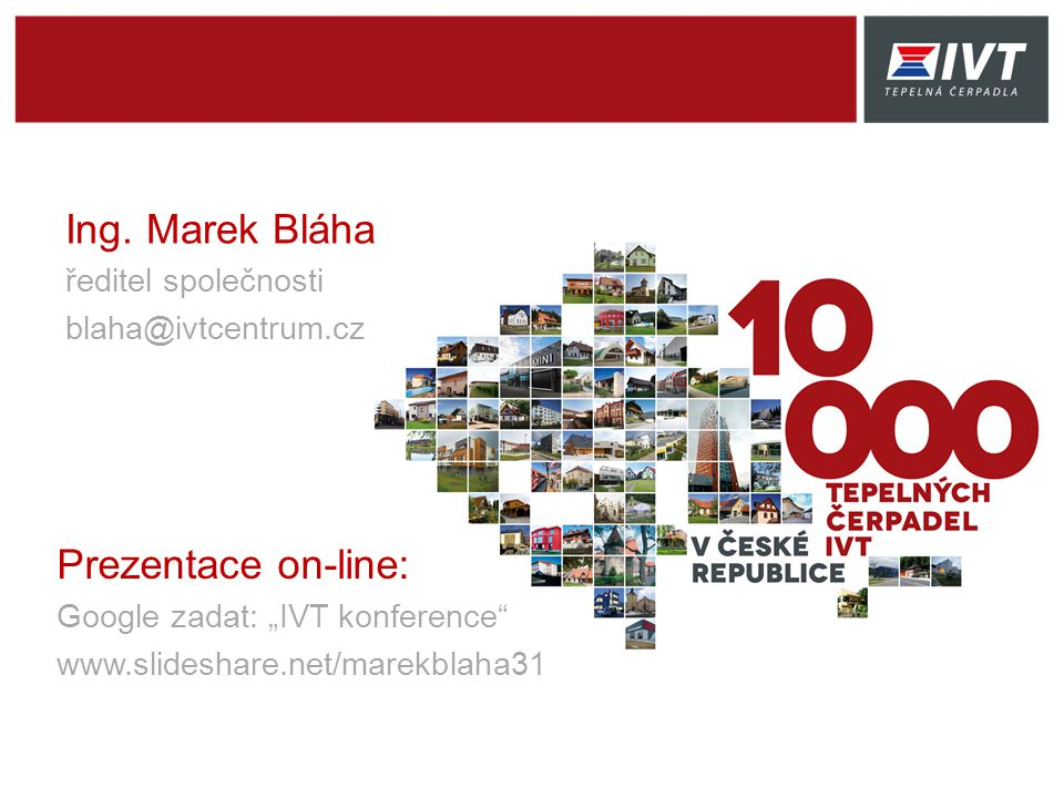 Ing. Marek Bláha Prezentace on-line: ředitel společnosti
