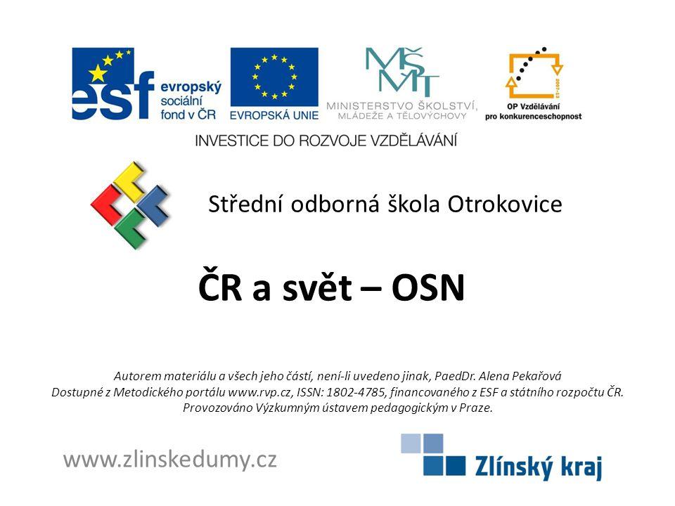 ČR a svět – OSN Střední odborná škola Otrokovice www.zlinskedumy.cz