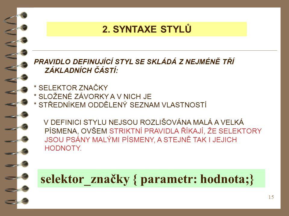 selektor_značky { parametr: hodnota;}