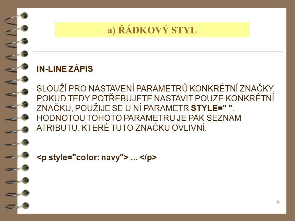 a) ŘÁDKOVÝ STYL IN-LINE ZÁPIS