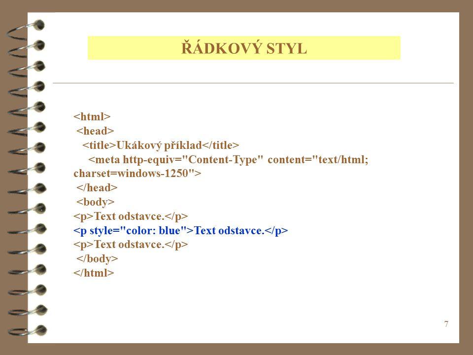ŘÁDKOVÝ STYL <html> <head>