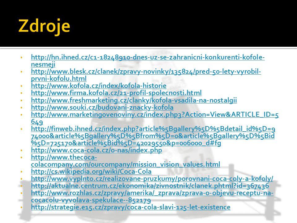 Zdroje http://hn.ihned.cz/c1-18248910-dnes-uz-se-zahranicni-konkurenti-kofole-nesmeji.