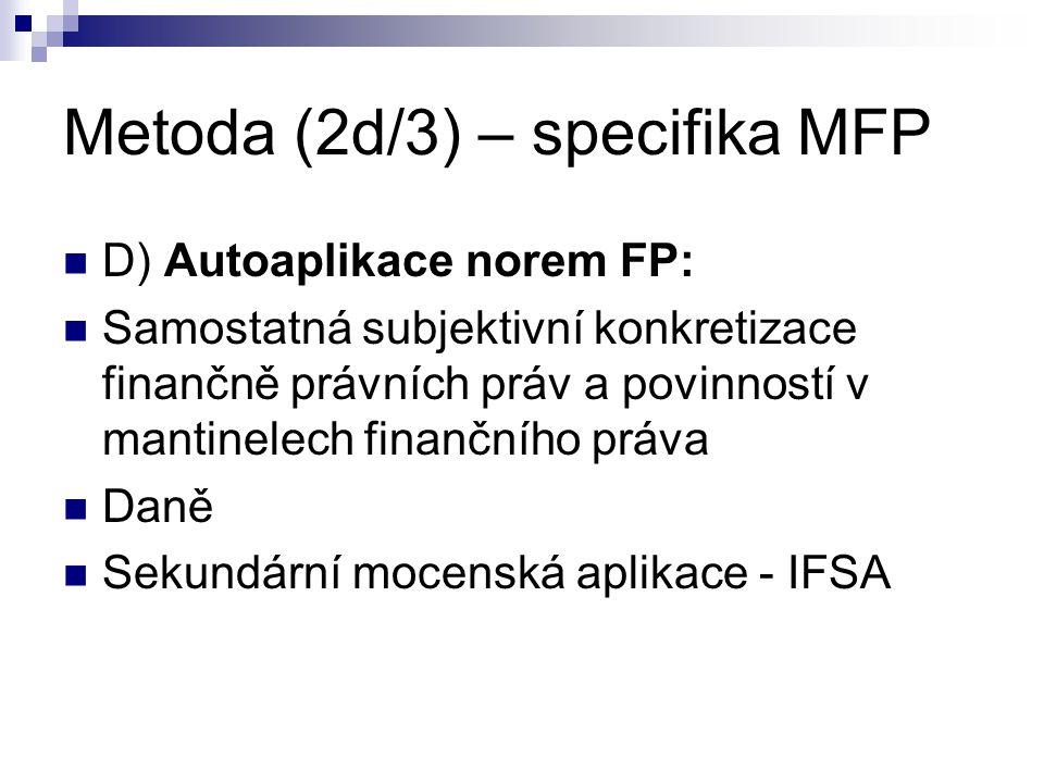 Metoda (2d/3) – specifika MFP