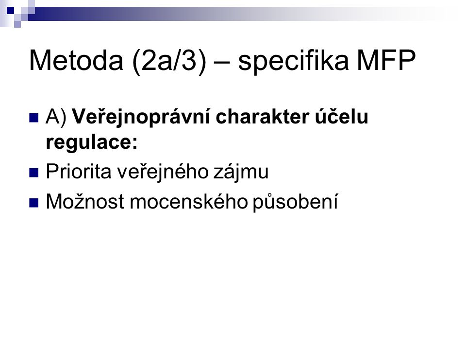Metoda (2a/3) – specifika MFP