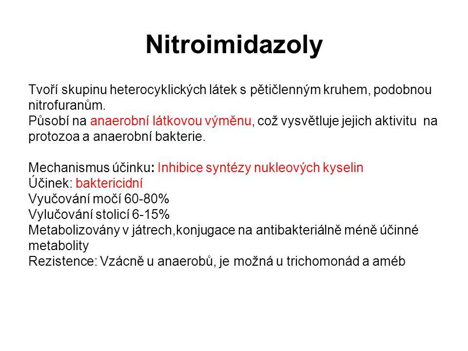 Nitroimidazoly Tvoří skupinu heterocyklických látek s pětičlenným kruhem, podobnou. nitrofuranům.