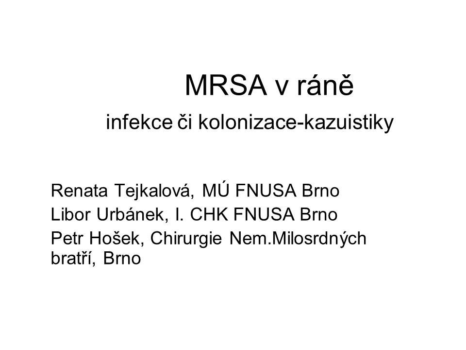 MRSA v ráně infekce či kolonizace-kazuistiky