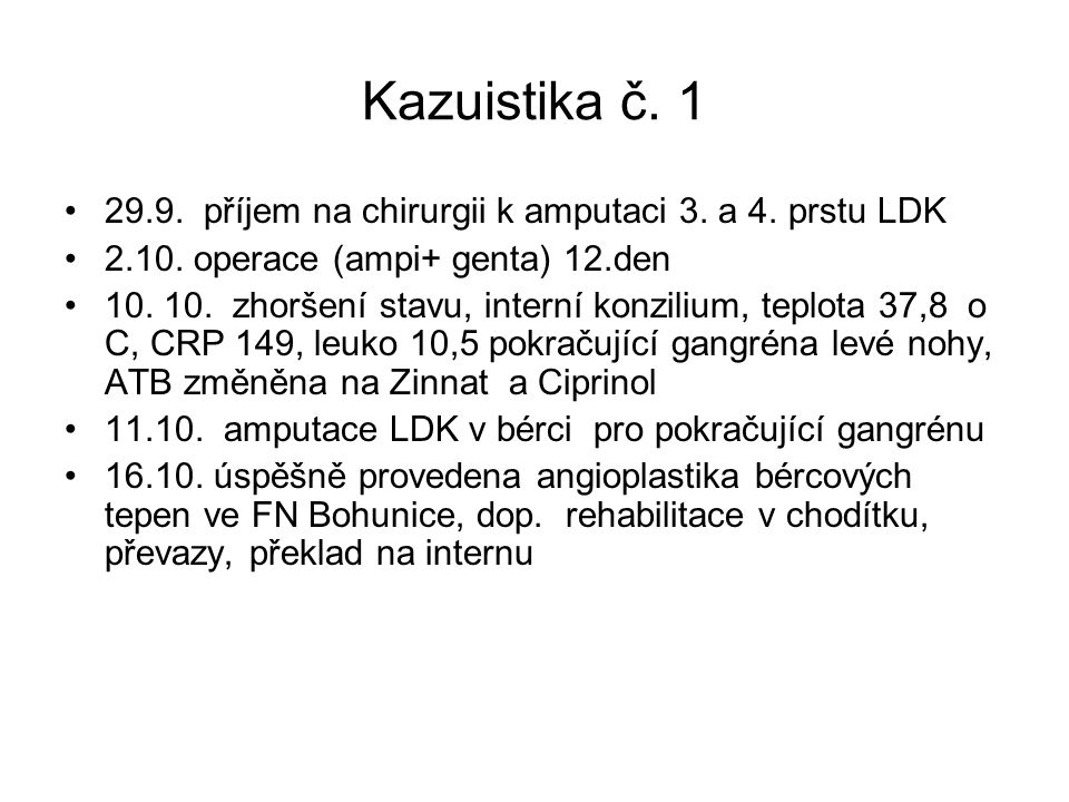 Kazuistika č. 1 29.9. příjem na chirurgii k amputaci 3. a 4. prstu LDK