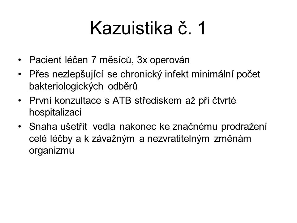 Kazuistika č. 1 Pacient léčen 7 měsíců, 3x operován