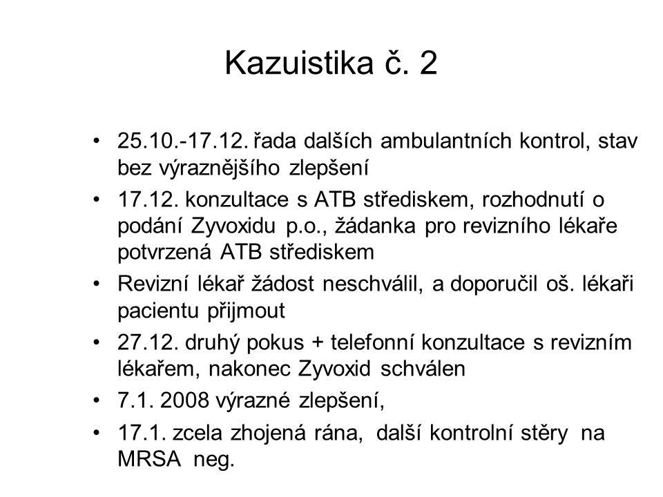 Kazuistika č. 2 25.10.-17.12. řada dalších ambulantních kontrol, stav bez výraznějšího zlepšení.
