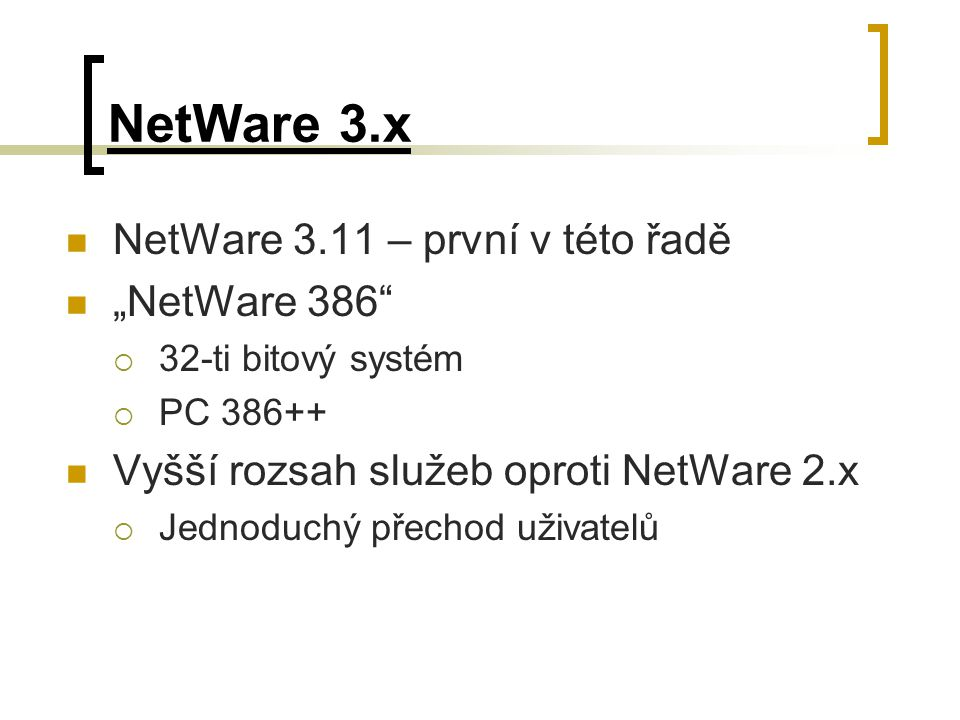 """NetWare 3.x NetWare 3.11 – první v této řadě """"NetWare 386"""