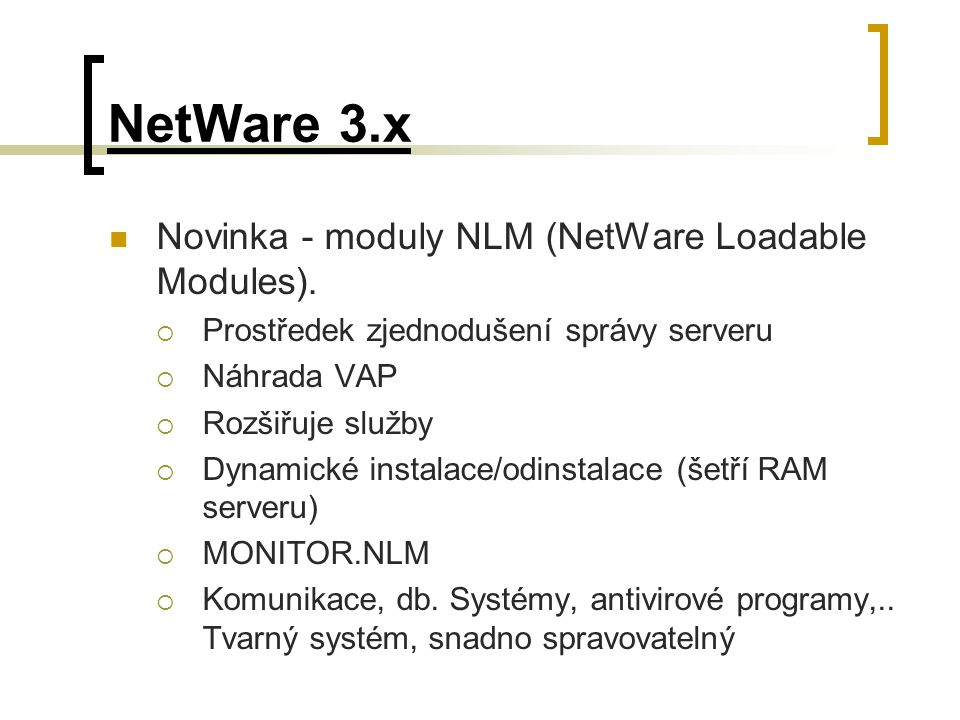 NetWare 3.x Novinka - moduly NLM (NetWare Loadable Modules).