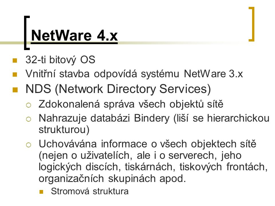 NetWare 4.x NDS (Network Directory Services) 32-ti bitový OS