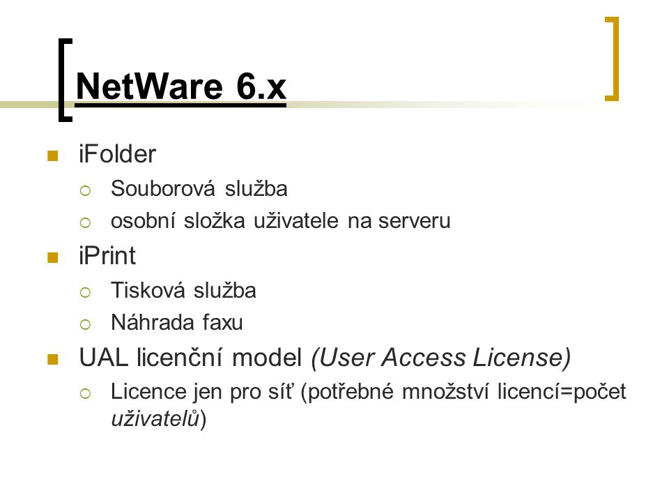 NetWare 6.x iFolder iPrint UAL licenční model (User Access License)