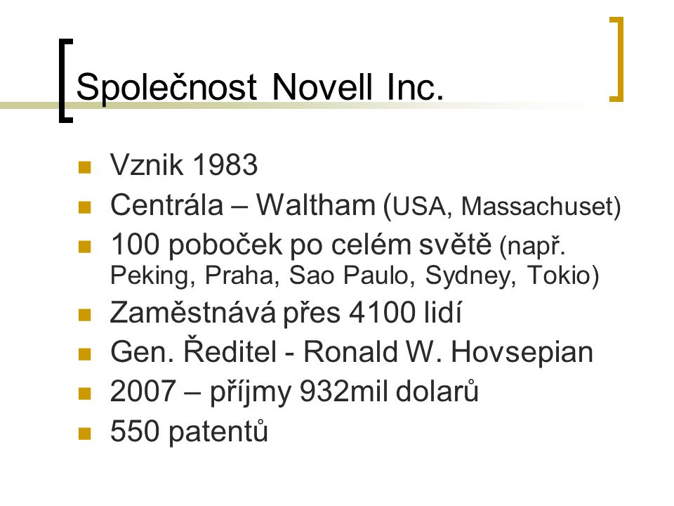 Společnost Novell Inc. Vznik 1983