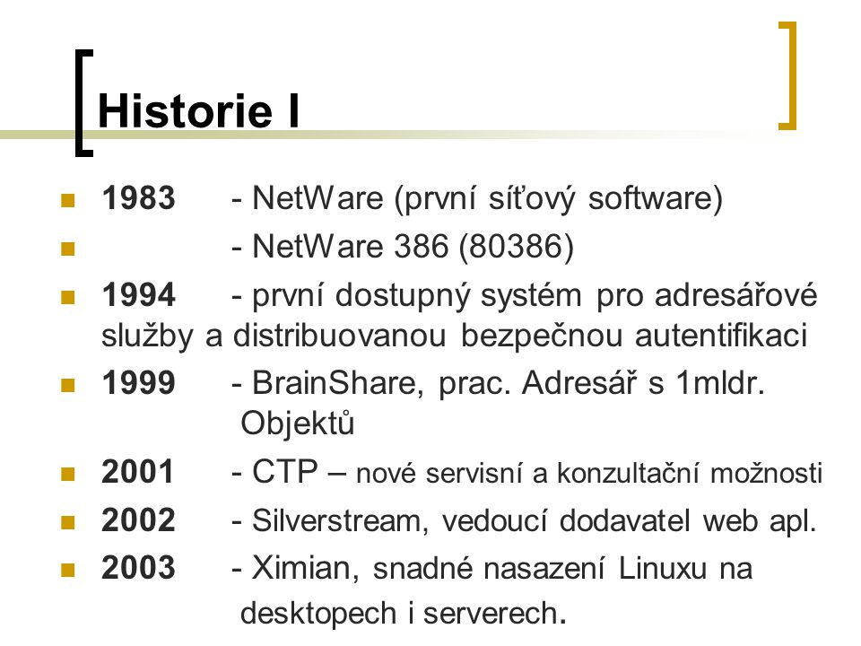 Historie I 1983 - NetWare (první síťový software)