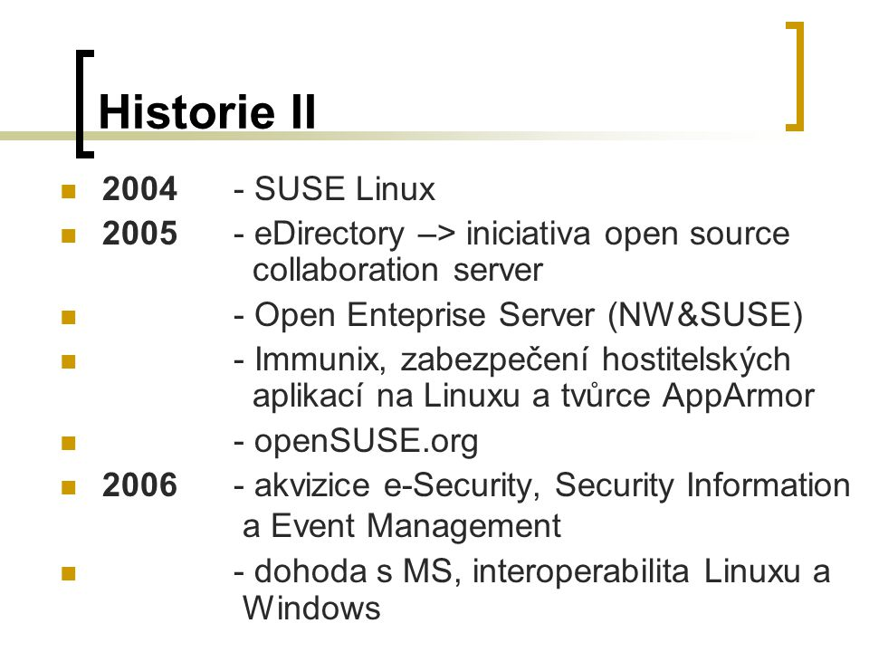 Historie II 2004 - SUSE Linux