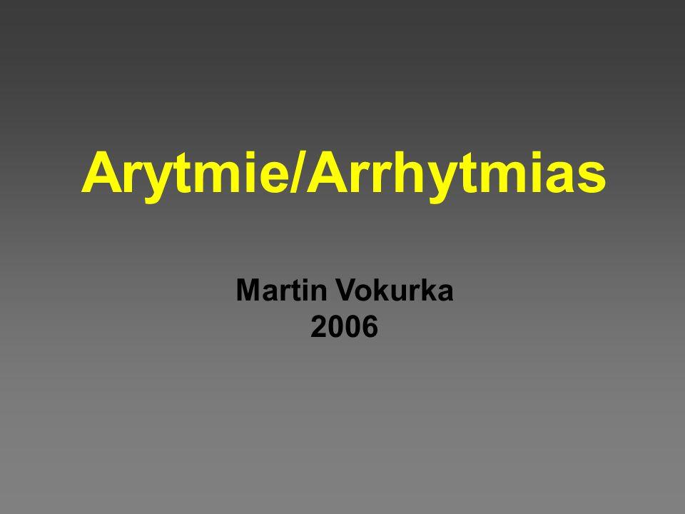 Arytmie/Arrhytmias Martin Vokurka 2006
