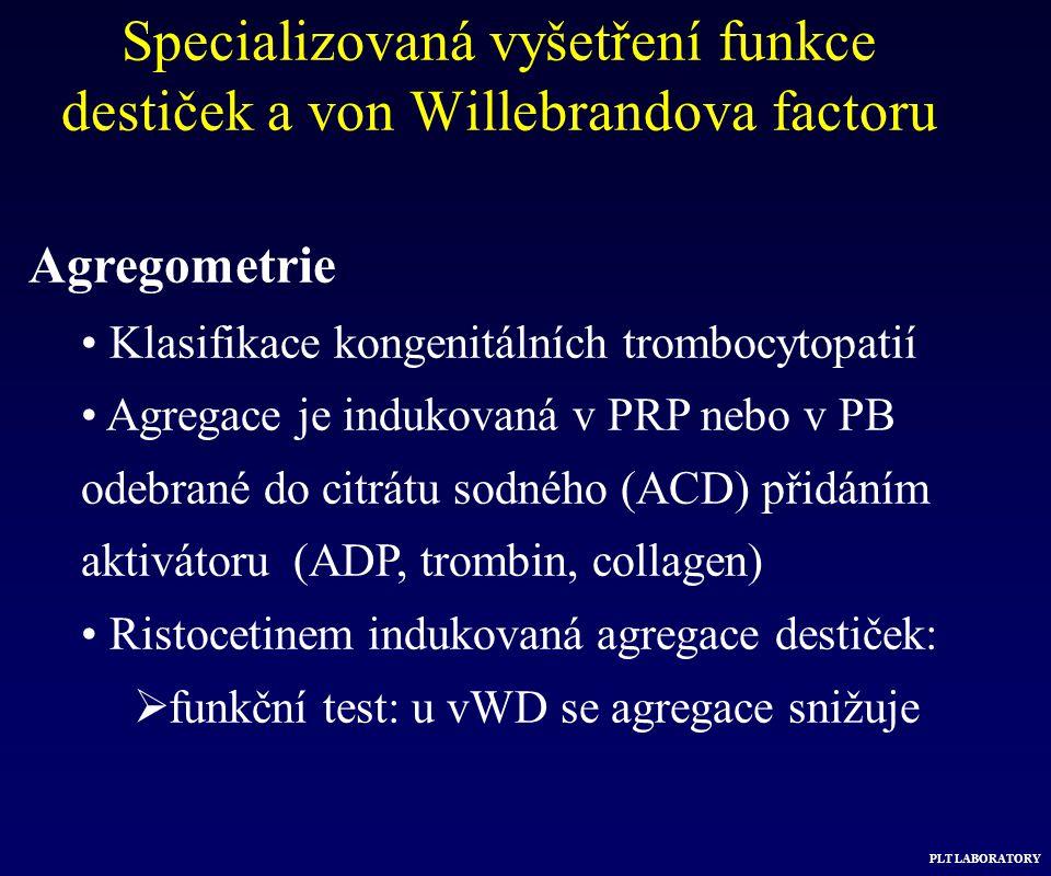 Specializovaná vyšetření funkce destiček a von Willebrandova factoru