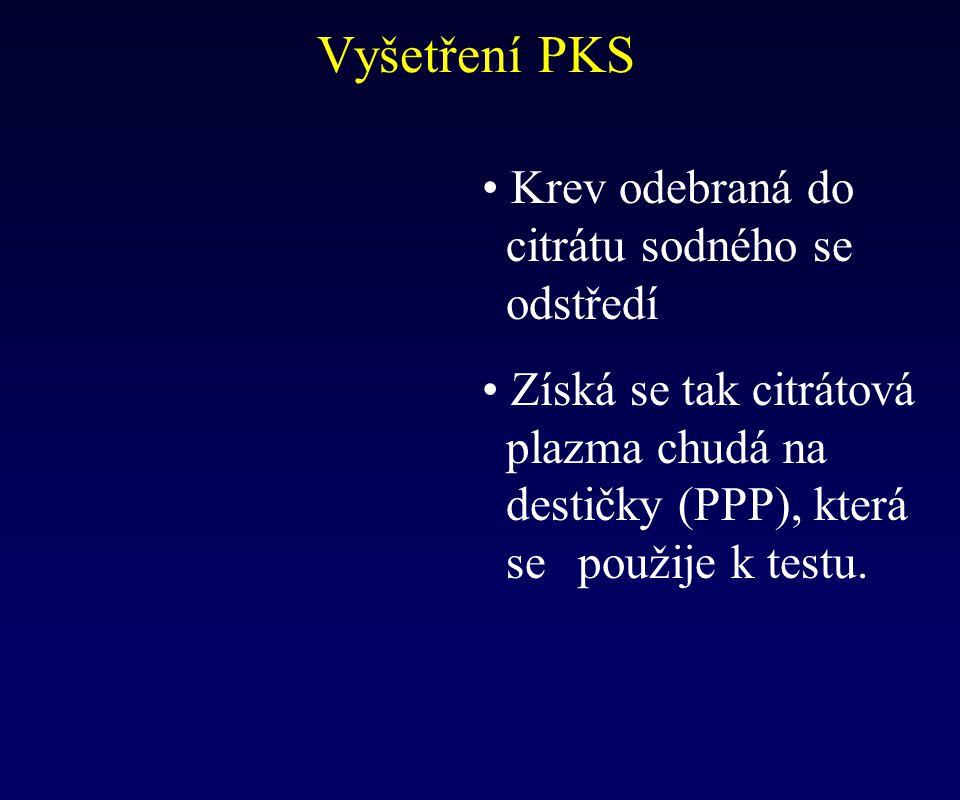 Vyšetření PKS Krev odebraná do citrátu sodného se odstředí