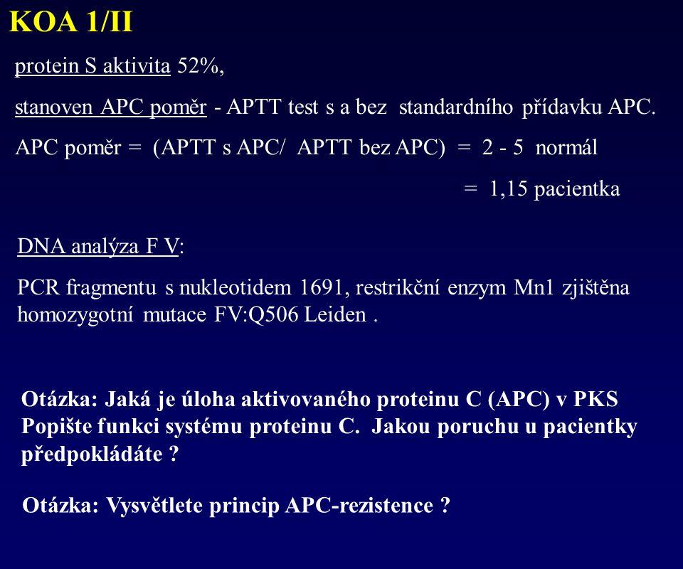 KOA 1/II protein S aktivita 52%,