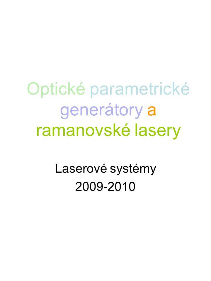 Optické parametrické generátory a ramanovské lasery