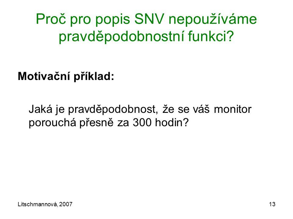 Proč pro popis SNV nepoužíváme pravděpodobnostní funkci