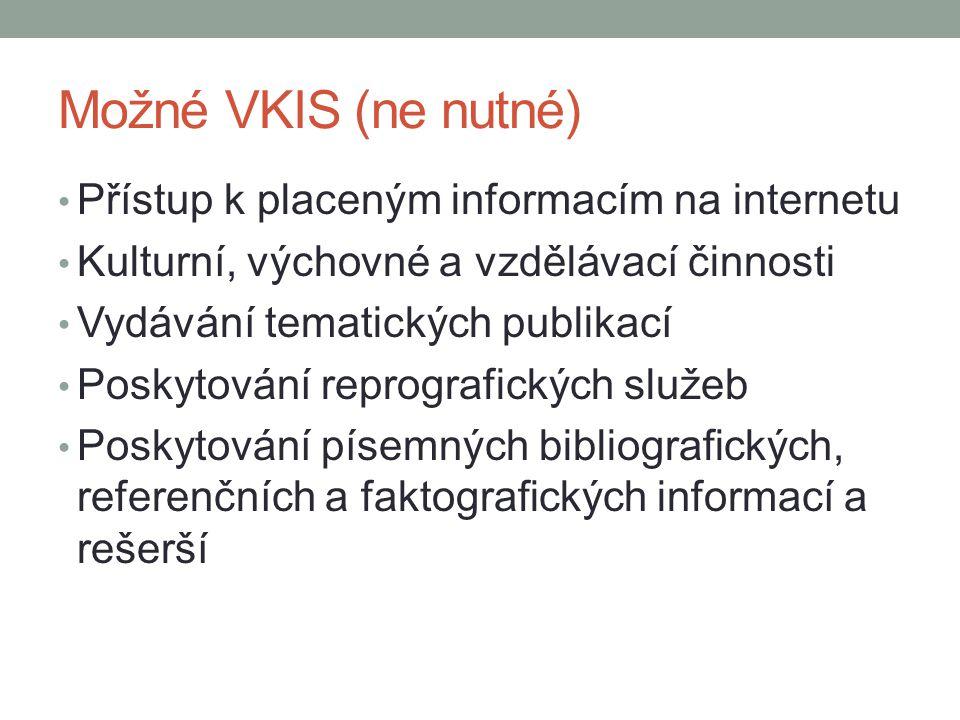 Možné VKIS (ne nutné) Přístup k placeným informacím na internetu