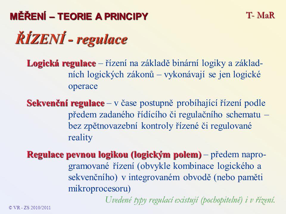 ŘÍZENÍ - regulace T- MaR MĚŘENÍ – TEORIE A PRINCIPY