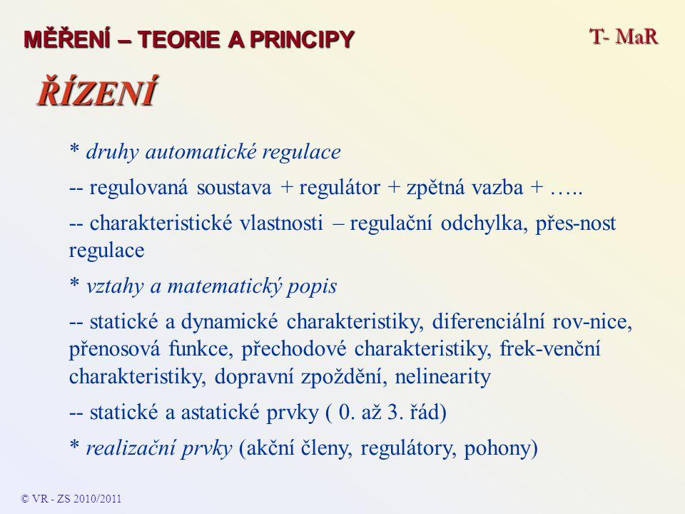 ŘÍZENÍ T- MaR MĚŘENÍ – TEORIE A PRINCIPY * druhy automatické regulace