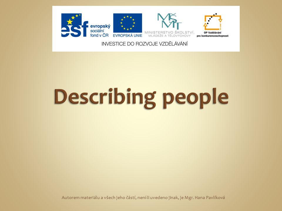 Describing people Autorem materiálu a všech jeho částí, není-li uvedeno jinak, je Mgr.