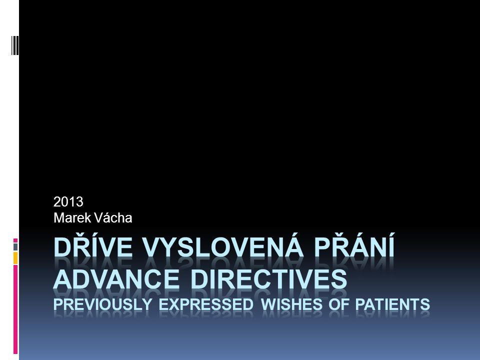 2013 Marek Vácha dříve vyslovená přání Advance directives previously expressed wishes of patients