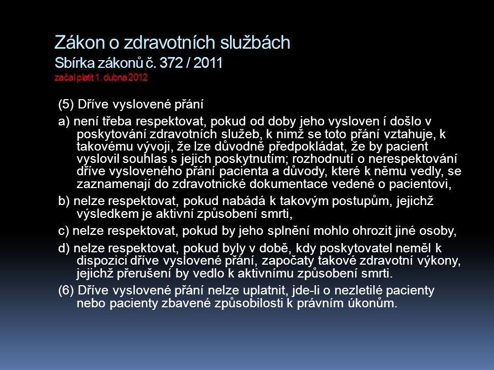 Zákon o zdravotních službách Sbírka zákonů č. 372 / 2011 začal platit 1. dubna 2012