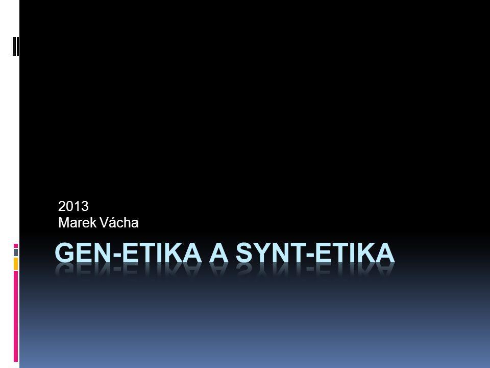 Gen-etika a Synt-etika